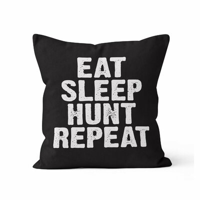 Eat Sleep Hunt Repeat Throw Pillow Size: 18 H x 18 W x 3 D