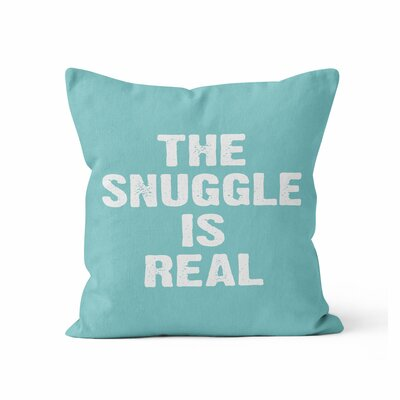 The Snuggle is Real Throw Pillow Size: 18 H x 18 W x 3 D