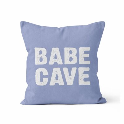 Babe Cave Throw Pillow Size: 16 H x 16 W x 3 D