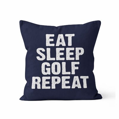 Eat Sleep Golf Throw Pillow Size: 18 H x 18 W x 3 D