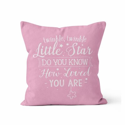 Twinkle Twinkle Little Star, Do You Know How Loved You Are Throw Pillow Size: 16 H x 16 W x 3 D