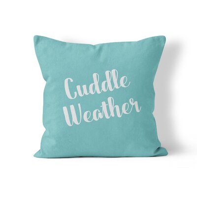 Cuddle Weather Throw Pillow Size: 16
