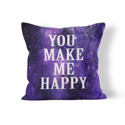 You Make Me Happy Throw Pillow Size: 16 H x 16 W x 3 D
