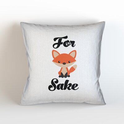 For Fox Sake Throw Pillow Size: 16 H x 16 W x 3 D