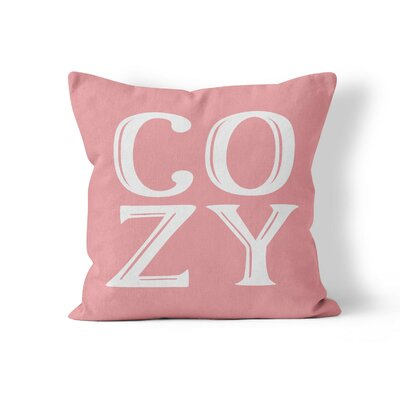 Cozy Throw Pillow Size: 20 H x 20 W x 3 D