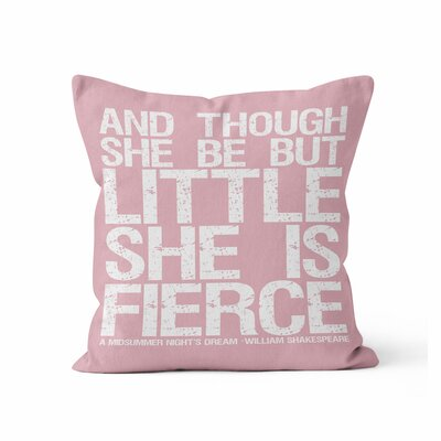 And Though She Be But Little She is Fierce Throw Pillow Color: Pink/Gray, Size: 16 H x 16 W