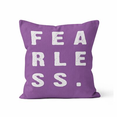 Fearless Throw Pillow Size: 18 H x 18 W x 3 D