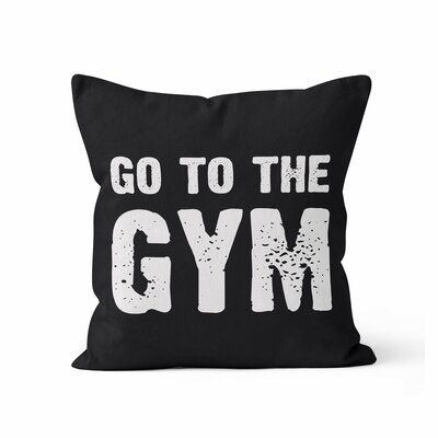 Go to the Gym Throw Pillow Size: 18