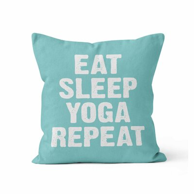 Eat Sleep Yoga Repeat Throw Pillow Size: 20 H x 20 W x 3 D