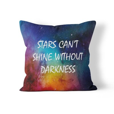 Stars Cant Shine Without Darkness Throw Pillow Size: 18 H x 18 W x 3 D