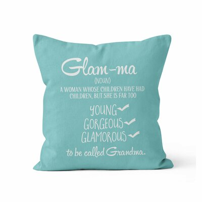 Glamma Throw Pillow Size: 16 H x 16 W x 3 D