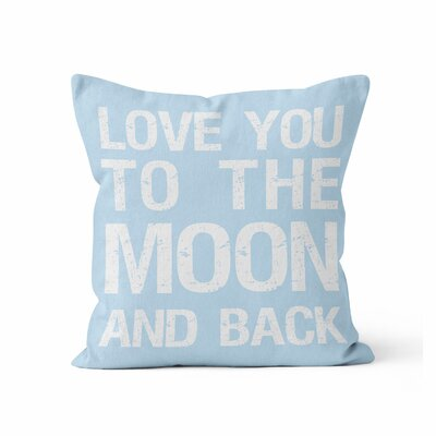 Love You to the Moon Throw Pillow Size: 18 H x 18 W x 3 D