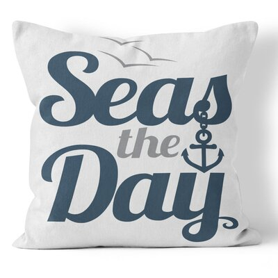 Seas the Day Throw Pillow Size: 20 H x 20 W x 3 D