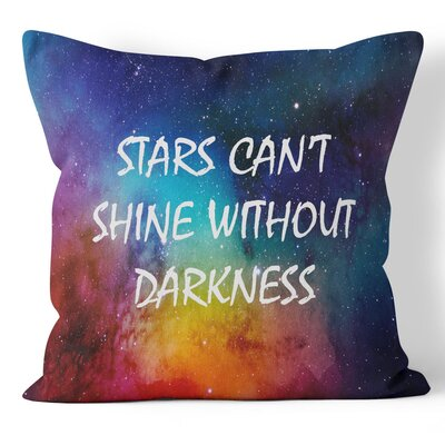 Stars Cant Shine Without Darkness Throw Pillow Size: 16 H x 16 W x 3 D