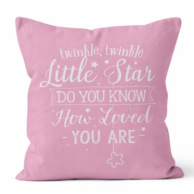Twinkle Twinkle Little Star, Do You Know How Loved You Are Throw Pillow Size: 20 H x 20 W x 3 D