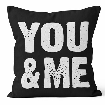 You and Me Throw Pillow Size: 18 H x 18 W x 3 D