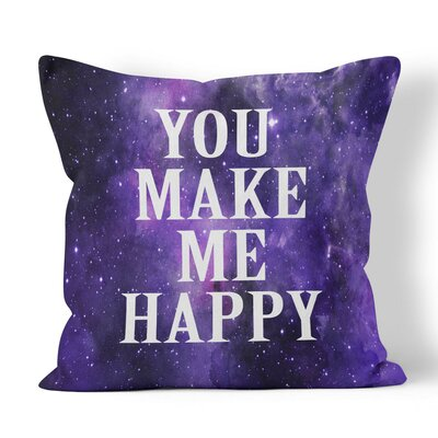 You Make Me Happy Throw Pillow Size: 18 H x 18 W x 3 D