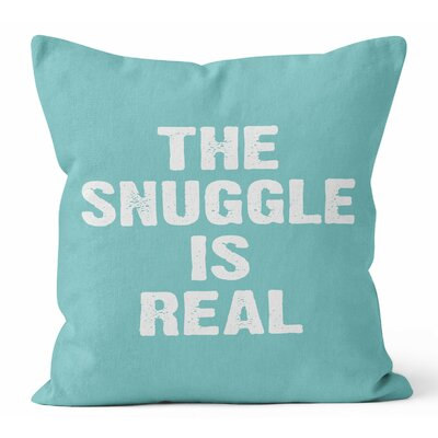 The Snuggle is Real Throw Pillow Size: 16 H x 16 W x 3 D