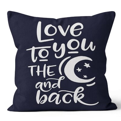 Love You to the Moon and Back Throw Pillow Color: Blue/White, Size: 18 H x 18 W