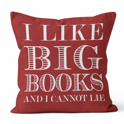 I Like Big Books Throw Pillow Size: 18 H x 18 W x 3 D