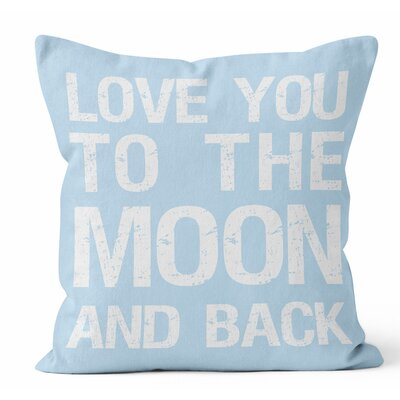 Love You to the Moon Throw Pillow Size: 16 H x 16 W x 3 D