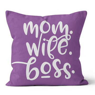 Mom Wife Boss Throw Pillow Size: 20 H x 20 W x 3 D