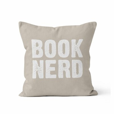 Book Nerd Throw Pillow Color: Sand, Size: 16 H x 16 W