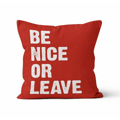 Be Nice or Leave Throw Pillow Size: 16 H x 16 W , Color: Red