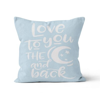Love You to the Moon and Back Throw Pillow Color: Light Blue, Size: 16 H x 16 W