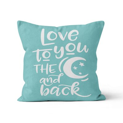 Love You to the Moon and Back Throw Pillow Size: 16 H x 16 W , Color: Aqua