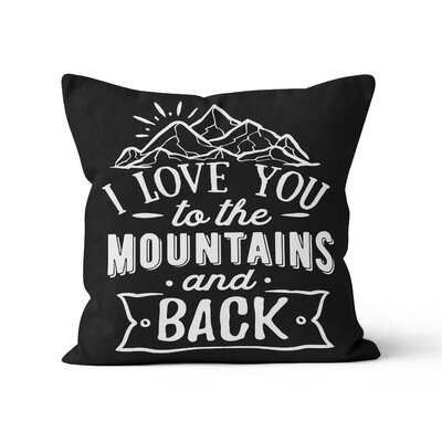 Morrone Love You to The Mountains and Back Throw Pillow Size: 18 x 18