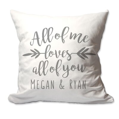 Personalized All of Me Loves All of You Throw Pillow Color: Charcoal