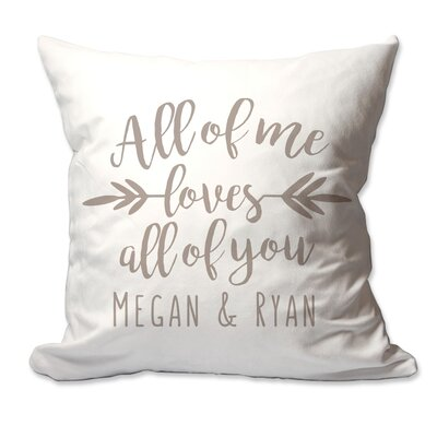 Personalized All of Me Loves All of You Throw Pillow Color: Taupe