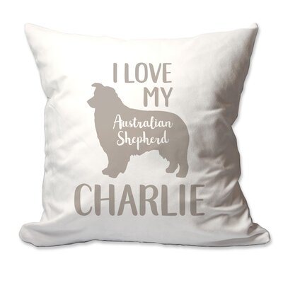 Personalized I Love My Australian Shepherd Throw Pillow