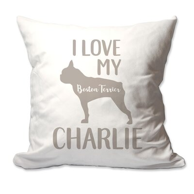 Personalized I Love My Boston Terrier Throw Pillow