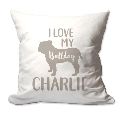 Personalized I Love My Bulldog Throw Pillow