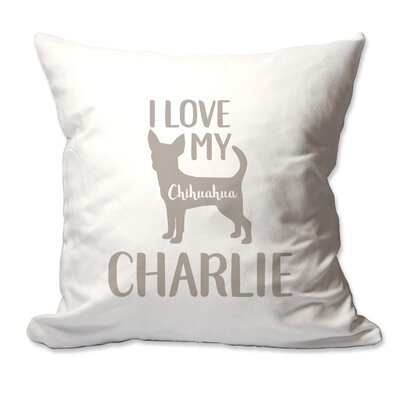 Personalized I Love My Chihuahua Throw Pillow