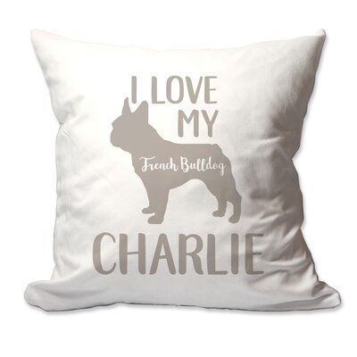 Personalized I Love My French Bulldog Throw Pillow