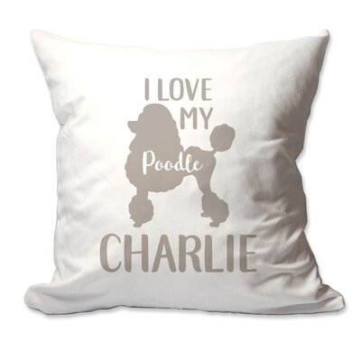 Personalized I Love My Poodle Throw Pillow