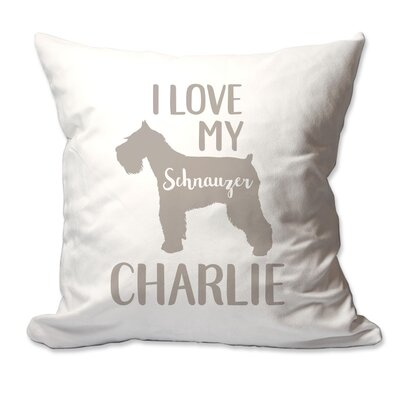 Personalized I Love My Schnauzer Throw Pillow