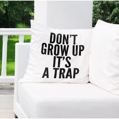 Premium Dont Grow Up Indoor/Outdoor Throw Pillow Size: 18 H x 18 W x 8 D