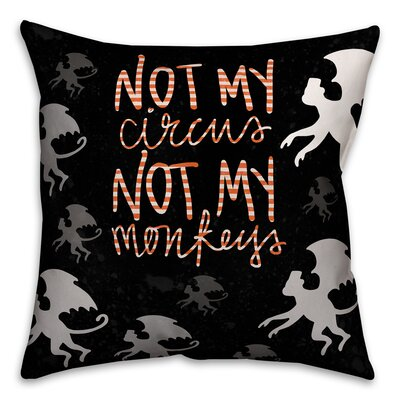 Not My Circus Not My Throw Pillow Pillow Use: Indoor