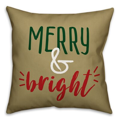 Merry and Bright Throw Pillow Size: 16 x 16, Type: Throw Pillow
