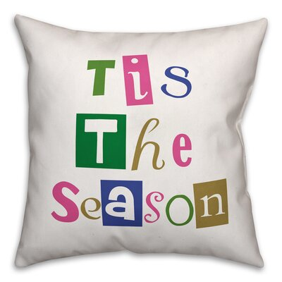 Tis the Season Throw Pillow Size: 16 x 16, Type: Pillow Cover