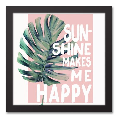 'Sunshine Makes Me Happy' Textual Art on Canvas Format: Black Framed, Size: 13.73
