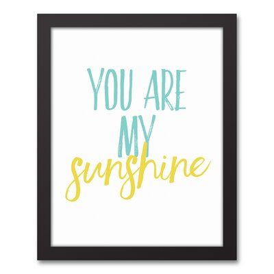 'You Are My Sunshine' Textual Art on Canvas Format: Black Framed, Size: 15.73