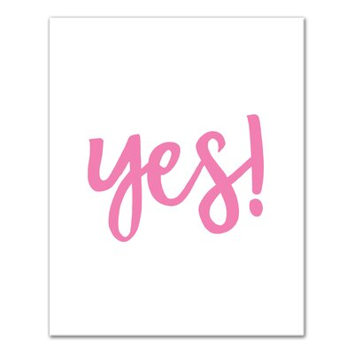 'Yes' Textual Art on Canvas Format: Wrapped Canvas, Size: 10