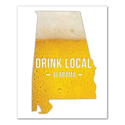 'Alabama Drink Local Beer' Framed Graphic Art Print on Wrapped Canvas Format: Wrapped Canvas, Size: 20