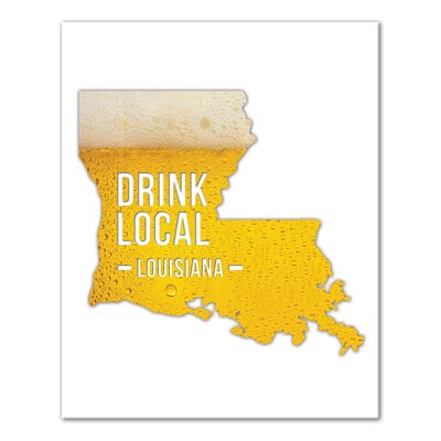 'Louisiana Drink Local Beer' Graphic Art Print on Canvas Format: Wrapped Canvas