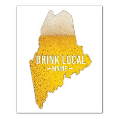 'Maine Drink Local Beer' Graphic Art Print on Canvas Format: Wrapped Canvas, Size: 20